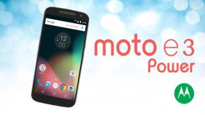 Moto E3 Power Coming With  2GB RAM And 3500mAh Battery