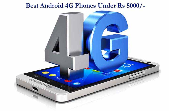 Top 10 Android 4G Phones Under Rs 5000